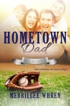 Hometown Dad ebook by Merrillee Whren