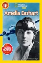 National Geographic Readers: Amelia Earhart ebook by Caroline Gilpin
