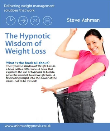 The Hypnotic Wisdom of Weight Loss ebook by Steve Ashman