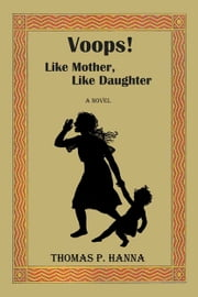 Voops! Like Mother, Like Daughter ebook by Thomas P. Hanna