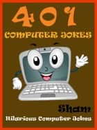 Jokes Computer Jokes: 401 Computer Jokes ebook by Sham