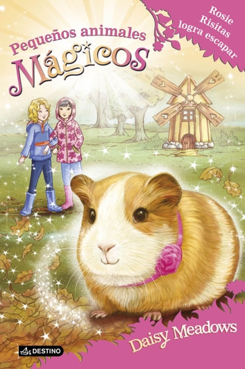Rosie Risitas logra escapar - Pequeños animales mágicos 8 eBook by Daisy Meadows