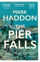The Pier Falls ebook by Mark Haddon