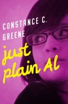 Just Plain Al ebook by Constance C. Greene