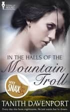 In the Halls of the Mountain Troll ebook by Tanith Davenport