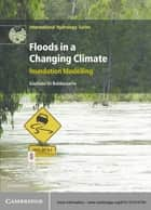 Floods in a Changing Climate ebook by Giuliano Di Baldassarre