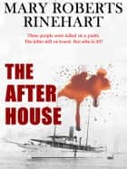 The After House ebook by Mary Roberts Rinehart