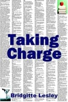 Taking Charge ebook by Bridgitte Lesley