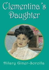 Clementina's Daughter ebook by Hilary Giner-Sorolla