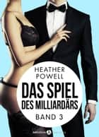 Das Spiel des Milliardärs - Band 3 ebook by Heather L. Powell
