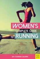Women's Complete Guide to Running ebook by