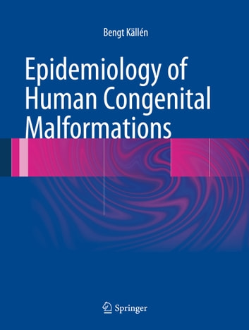 Epidemiology of Human Congenital Malformations ebook by Bengt Källén