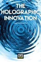 The Holographic Innovation ebook by Charles Bezerra