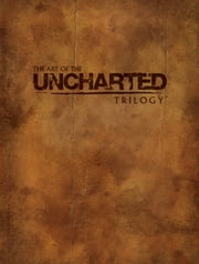 The Art of the Uncharted Trilogy ebook by Naughty Dog