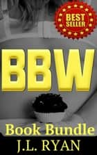 BBW - Book Bundle ebook by J.L. RYAN