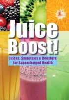 Juice Boost! ebook by Chris Fung