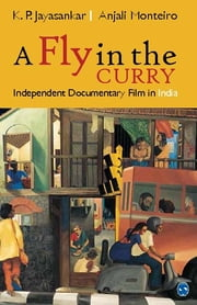 A Fly in the Curry - Independent Documentary Film in India ebook by K.P. Jayasankar,Professor Anjali Monteiro