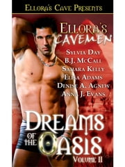 Ellora's Cavemen: Dreams of the Oasis II ebook by Elisa Adams; Denise A. Agnew; Sylvia Day; Anna J. Evans; Sahara Kelly; B.J. McCall