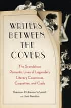 Writers Between the Covers ebook by Joni Rendon,Shannon McKenna Schmidt
