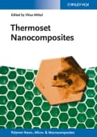 Thermoset Nanocomposites ebook by Vikas Mittal