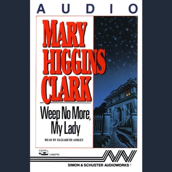 Weep No More My Lady audiobook by Mary Higgins Clark