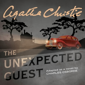 The Unexpected Guest audiobook by Agatha Christie,Charles Osborne