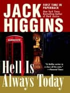 Hell Is Always Today ebook by Jack Higgins