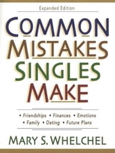 Common Mistakes Singles Make ebook by Mary S. Whelchel