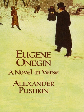 Eugene Onegin - A Novel in Verse ebook by Alexander Pushkin