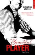 Beautiful Player (Français) ebook by Christina Lauren, Margaux Guyon