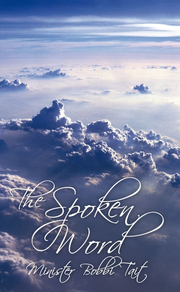 The Spoken Word ebook by Minister Bobbi Tait