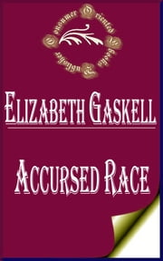 Accursed Race ebook by Elizabeth Gaskell