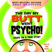 The Day My Butt Went Psycho audiobook by Andy Griffiths