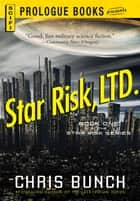 Star Risk, LTD.: Book One of the Star Risk Series ebook by Chris Bunch