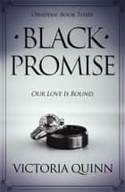 Black Promise - Obsidian, #3 ebook by Victoria Quinn