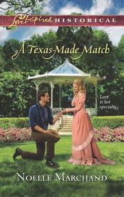 A Texas-Made Match ebook by Noelle Marchand