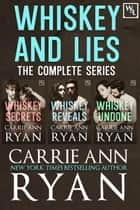 The Complete Whiskey and Lies Series Box Set ebook by