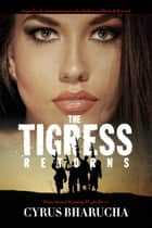 The Tigress Returns - Sequel to the International seller Bollywood Beds & Beyond ekitaplar by Cyrus Bharucha