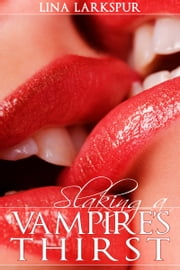 Slaking a Vampire's Thirst ebook by Lina Larkspur