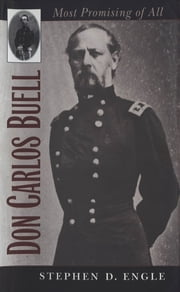 Don Carlos Buell - Most Promising of All ebook by Stephen D. Engle