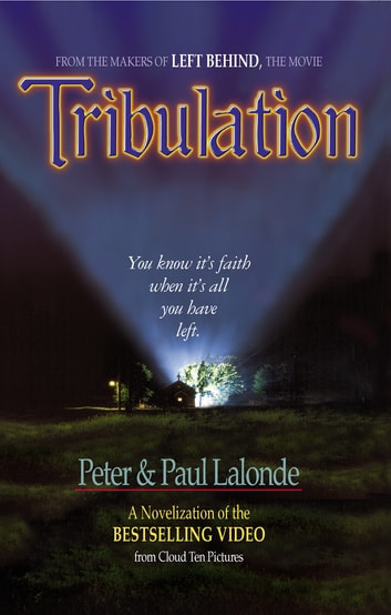Tribulation - The Novel eBook by Peter Lalonde,Paul Lalonde