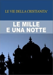 Le mille e una notte ebook by (Anonimo)