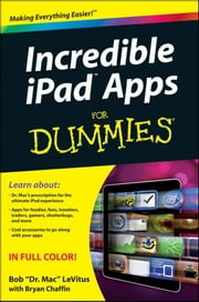 Incredible iPad Apps For Dummies ebook by Bob LeVitus,Bryan Chaffin