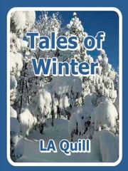 Tales of Winter ebook by LA Quill