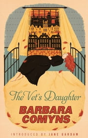 The Vet's Daughter - A Virago Modern Classic ebook by Barbara Comyns