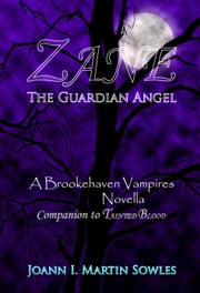 Zane - The Guardian Angel (The Brookehaven Vampires #3.5) ebook by Joann I Martin Sowles