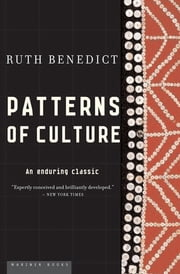 Patterns of Culture - An Enduring Classic ebook by Ruth Benedict