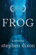 Frog ebook by Stephen Dixon