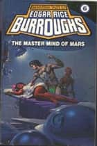 The Master Mind of Mars (Barsoom# 6) ebook by Edgar Rice Burroughs