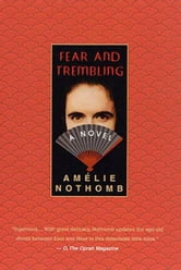 Fear and Trembling - A Novel ebook by Amelie Nothomb